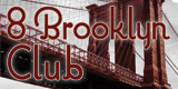 8 Brooklyn Club